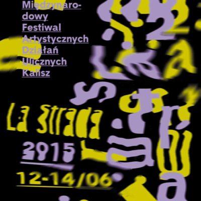 Teatry na ulicach Kalisz – wkrótce La Strada