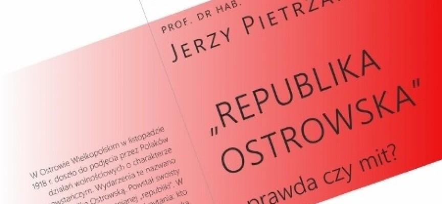 Republika Ostrowska – prawda czy mit?