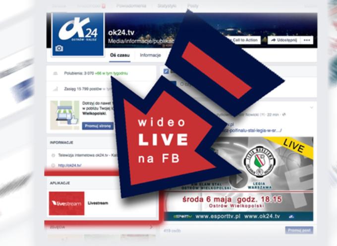 Oglądaj relacje z Ostrowa na żywo na facebooku – teraz to możliwe
