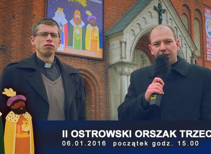 II OSTROWSKI ORSZAK TRZECH KRÓLI – 6 STYCZNIA TRANSMISJA LIVE