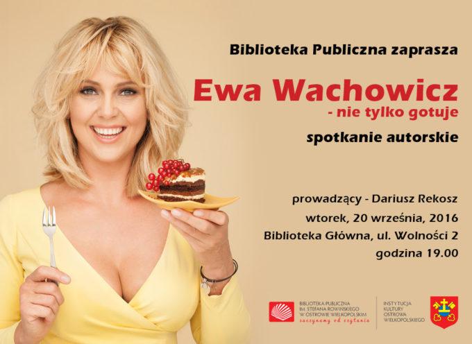 Ewa Wachowicz przyjedzie do Ostrowa